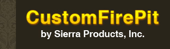 CustomFirePit by Sierra Products, Inc.